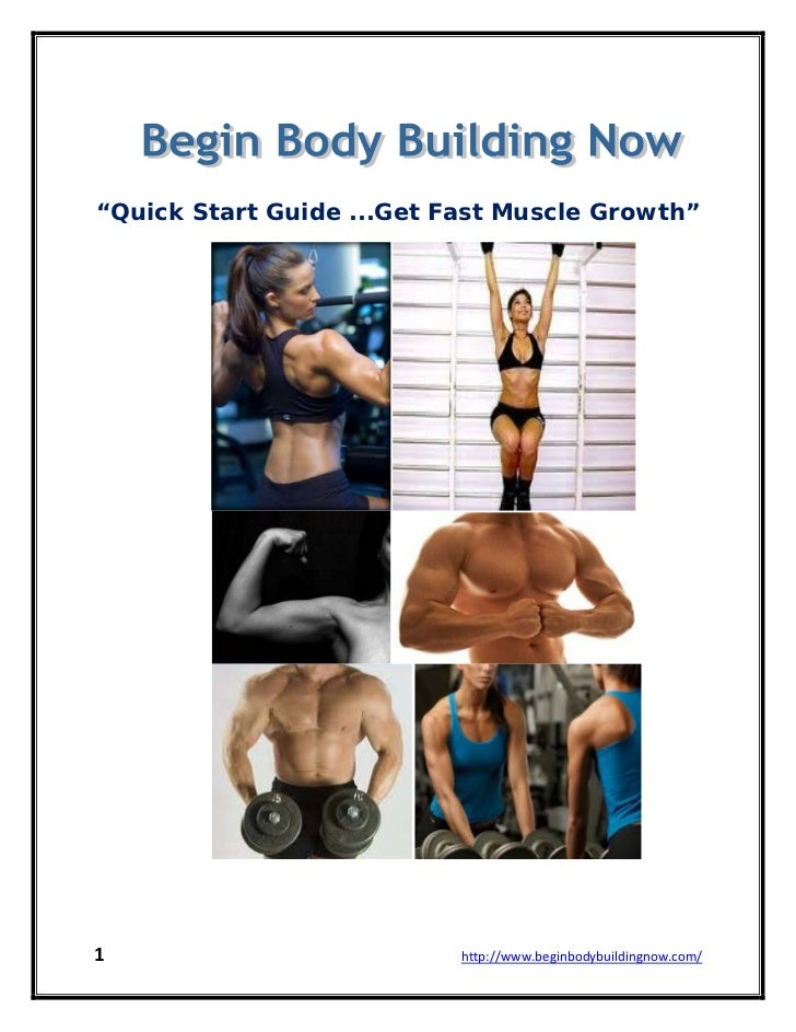 """""""Quick Start Guide ...Get Fast Muscle Growth""""1                          http://www.beginbodybuildingnow.com/"""
