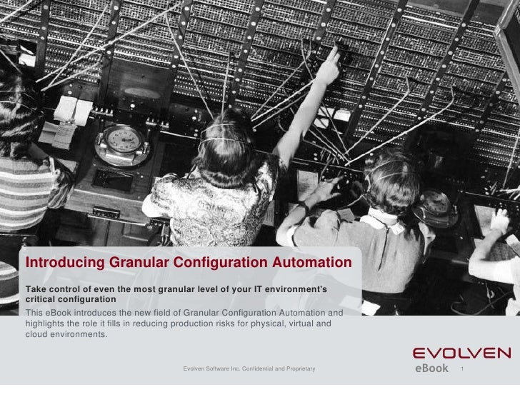 Introducing Granular Configuration Automation Take control of even the most granular level of your IT environment's critic...