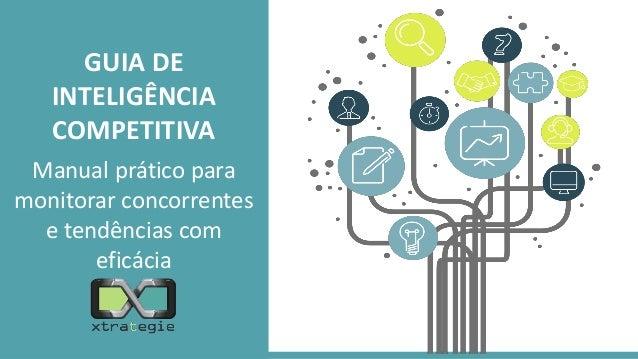 GUIA DE INTELIGÊNCIA COMPETITIVA Manual prático para monitorar concorrentes e tendências com eficácia