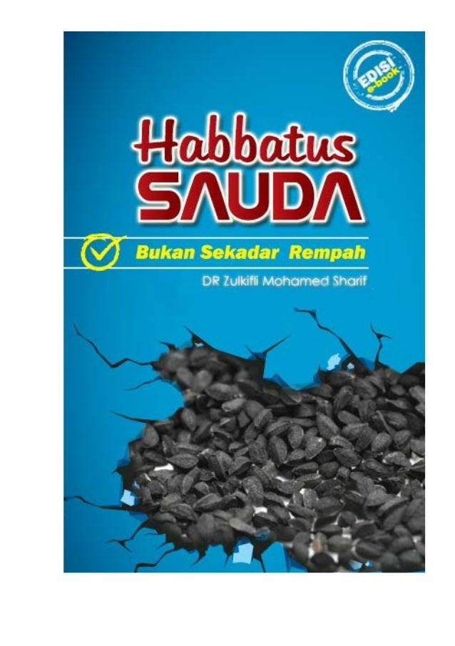 2013  HABBATUS SAUDA- BUKAN SEKADAR REMPAH  HABBATUS SAUDA BUKAN SEKADAR REMPAH Sekadar pengalaman dan pembacaan peribadi ...