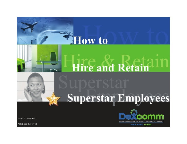 How to                      Hireand Retain                        Hire & Retain                      Superstar            ...