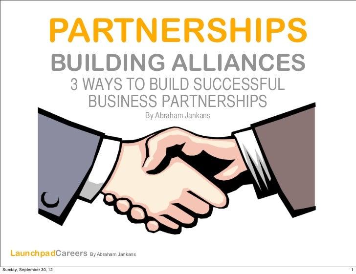 PARTNERSHIPS                      BUILDING ALLIANCES                           3 WAYS TO BUILD SUCCESSFUL                 ...