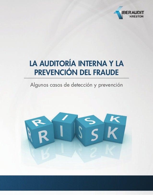 LA AUDITORÍA INTERNA Y LA PREVENCIÓN DEL FRAUDE Algunos casos de detección y prevención