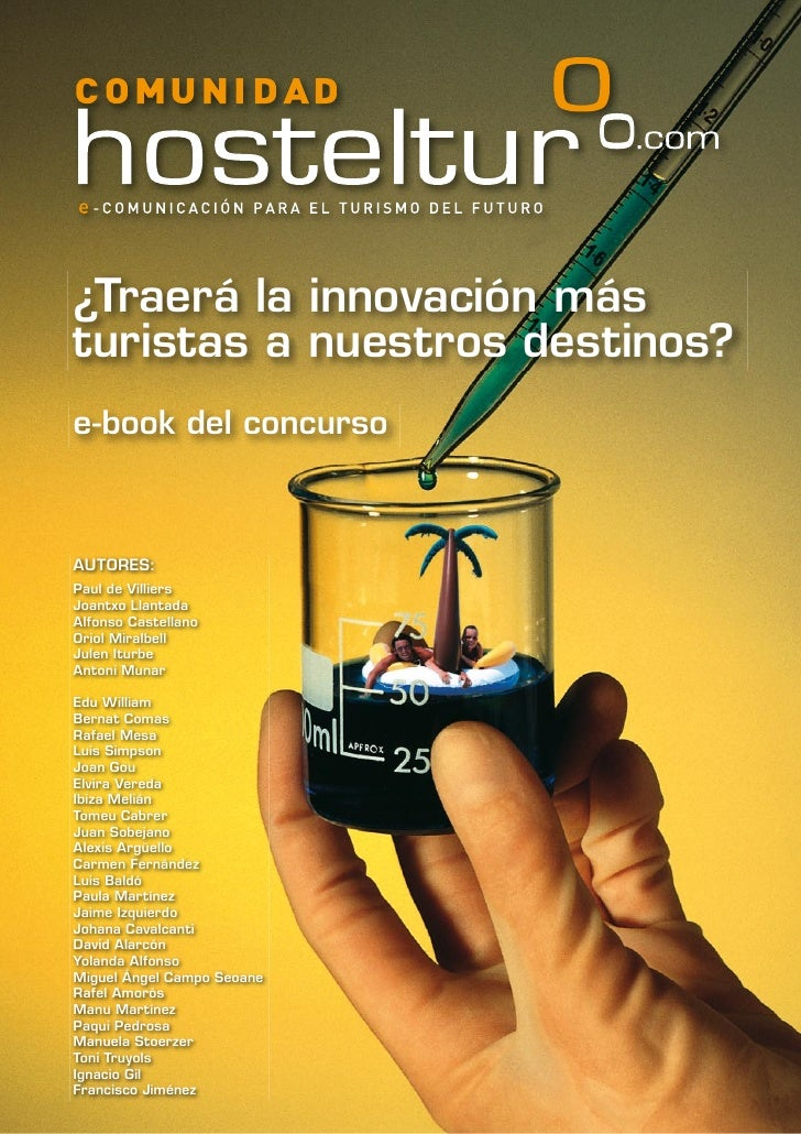 ¿Traerá la innovación más turistas a nuestros destinos? e-book del concurso    AUTORES: Paul de Villiers Joantxo Llantada ...