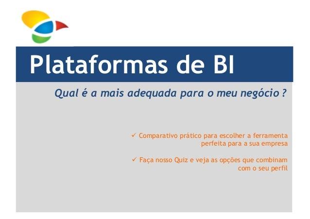 Plataformas de BI  Comparativo prático para escolher a ferramenta perfeita para a sua empresa  Faça nosso Quiz e veja ...