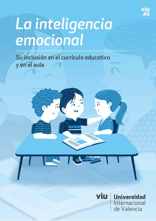 La inteligencia emocional Su inclusión en el currículo educativo y en el aula