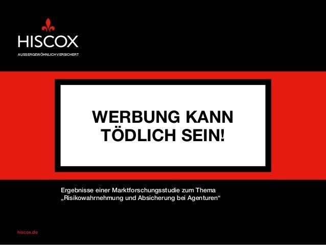 """hiscox.de Ergebnisse einer Marktforschungsstudie zum Thema """"Risikowahrnehmung und Absicherung bei Agenturen"""" Werbung kann ..."""