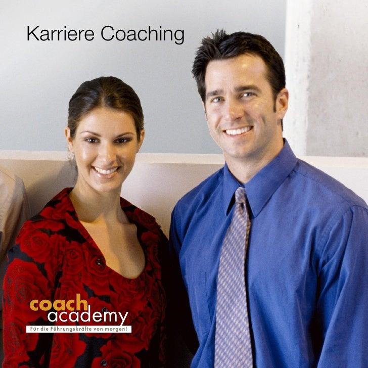 Karriere Coaching     coach   academy F ü r die Führ ungskräfte von morgen!