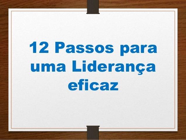 12 Passos para  uma Liderança  eficaz