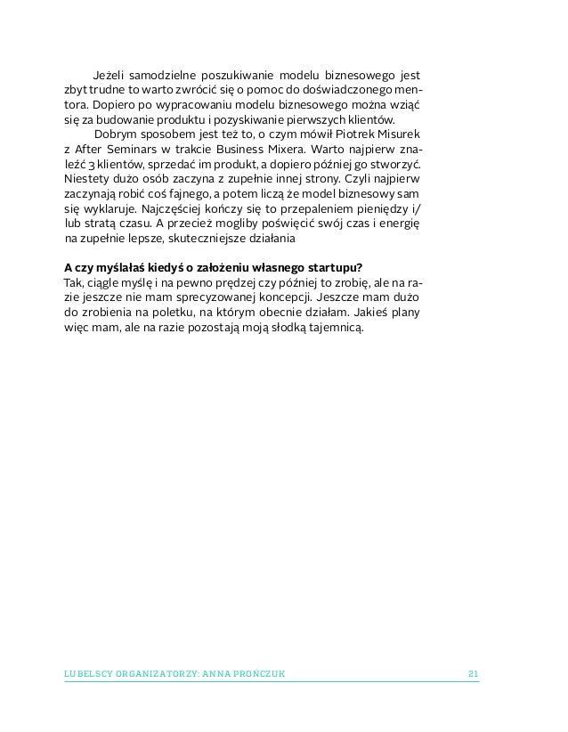 21LUBELSCY ORGANIZATORZY: ANNA PROŃCZUK Jeżeli samodzielne poszukiwanie modelu biznesowego jest zbyt trudne to warto zwróc...