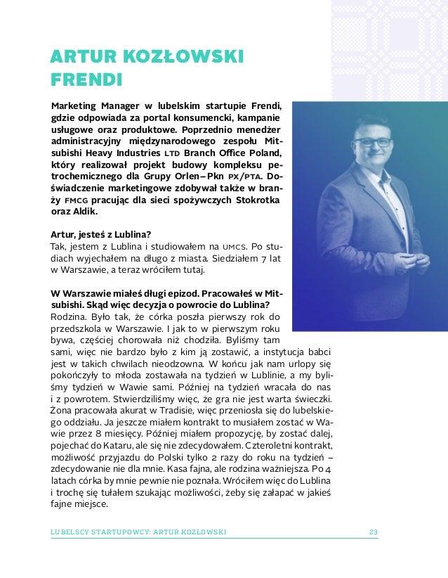 ARTUR KOZŁOWSKI FRENDI 23LUBELSCY STARTUPOWCY: ARTUR KOZŁOWSKI Marketing Manager w lubelskim startupie Frendi, gdzie odpo...
