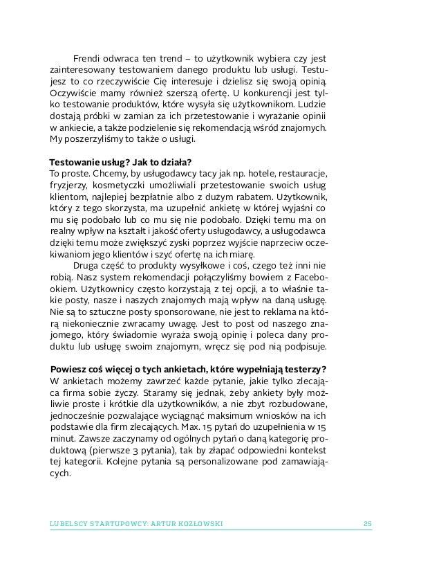 25LUBELSCY STARTUPOWCY: ARTUR KOZŁOWSKI Frendi odwraca ten trend– to użytkownik wybiera czy jest zainteresowany testowani...