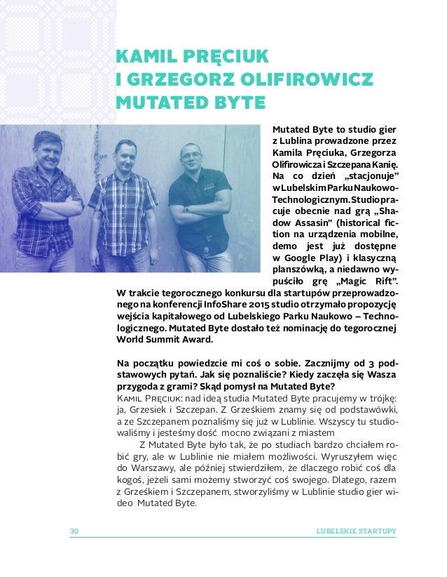 KAMIL PRĘCIUK IGRZEGORZ OLIFIROWICZ MUTATED BYTE 30 LUBELSKIE STARTUPY Mutated Byte to studio gier zLublina prowadzone p...