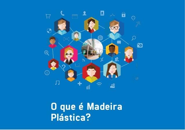 O que é Madeira Plástica?
