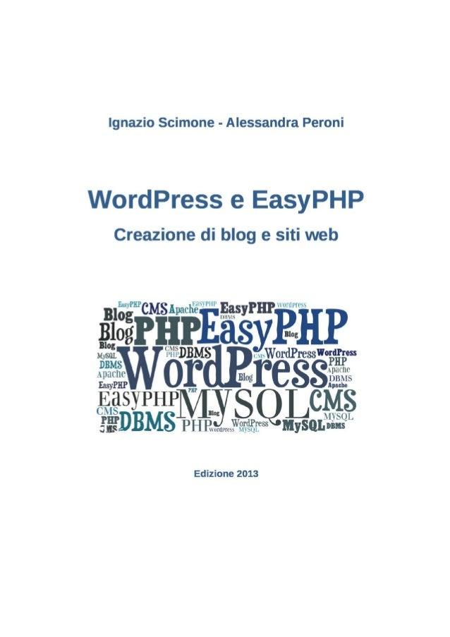 Ignazio Scimone - Alessandra PeroniWordPress e EasyPHPCreazione di blog e siti webEdizione 2013