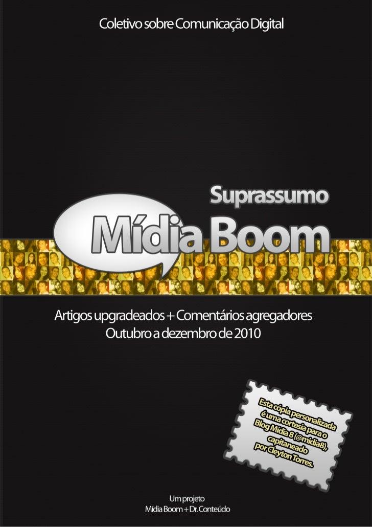 Coletivo sobre Comunicaçãdo DigitalSuprassumo Mídia BoomArtigos upgradeados + Comentários agregadores         Outubro a de...