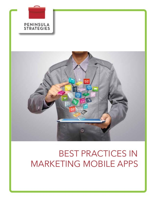 BEST PRACTICES IN MARKETING MOBILE APPS