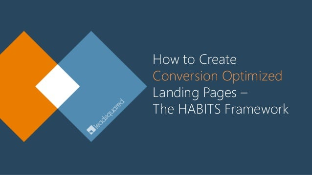 How to Create Conversion Optimized Landing Pages – The HABITS Framework