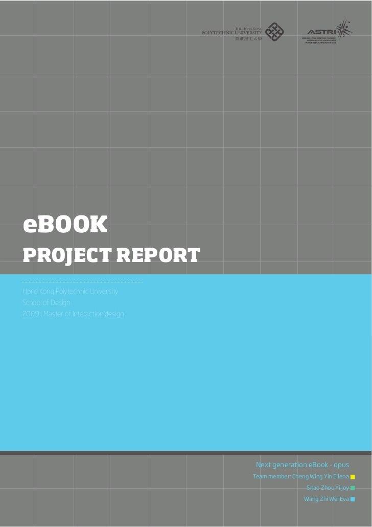 eBOOKPROJECT REPORTHong Kong Polytechnic UniversitySchool of Design2009   Master of Interaction design                    ...