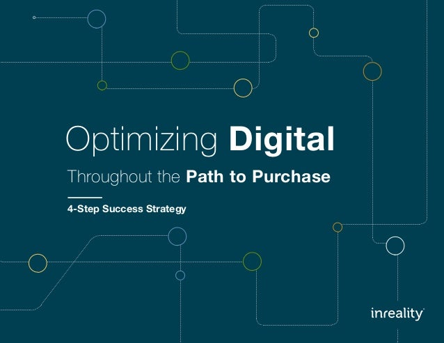 Optimizing Digital Throughout the Path to Purchase 4-Step Success Strategy