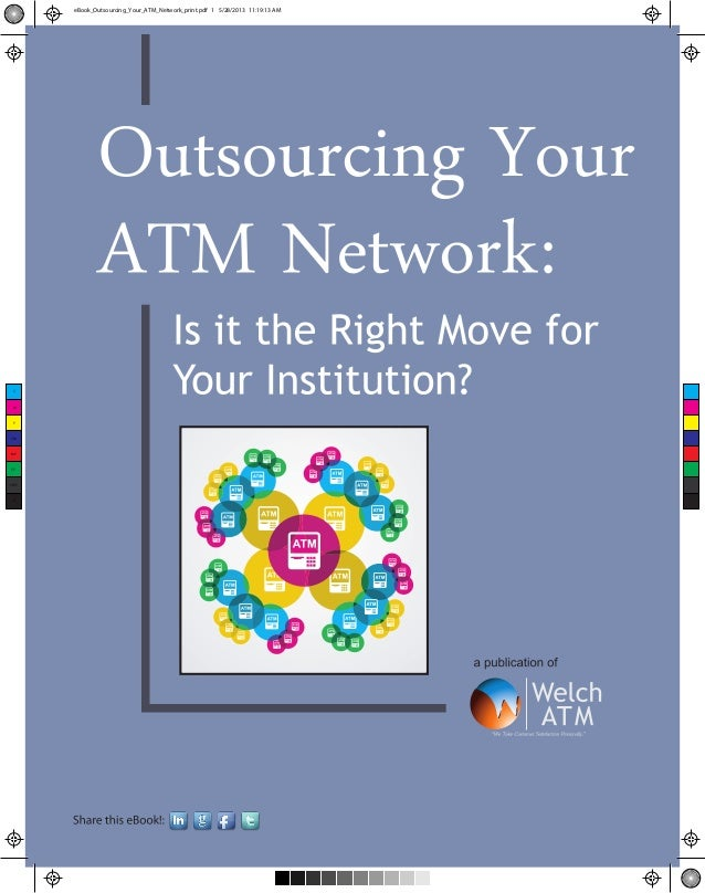 CMYCMMYCYCMYKeBook_Outsourcing_Your_ATM_Network_print.pdf 1 5/28/2013 11:19:13 AM