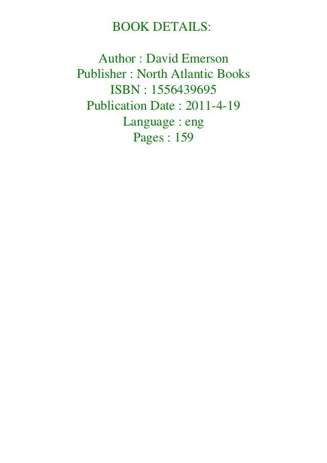 BOOK DETAILS: Author : David Emerson Publisher : North Atlantic Books ISBN : 1556439695 Publication Date : 2011-4-19 Langu...