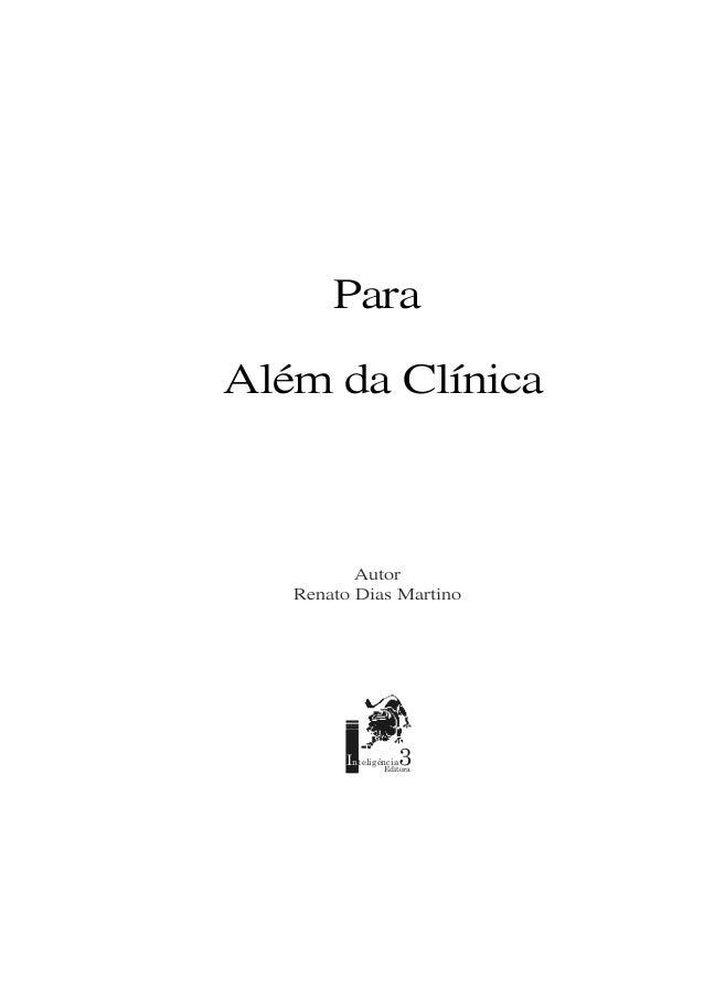 Renato Dias Martino 1 Para Além da Clínica Autor Renato Dias Martino Inteligência3Editora