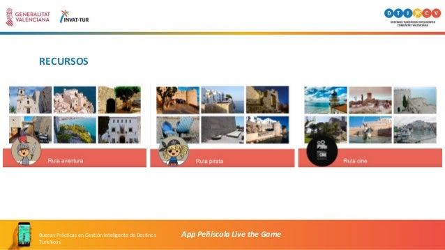 RECURSOS App Peñíscola Live the GameBuenas Prácticas en Gestión Inteligente de Destinos Turísticos