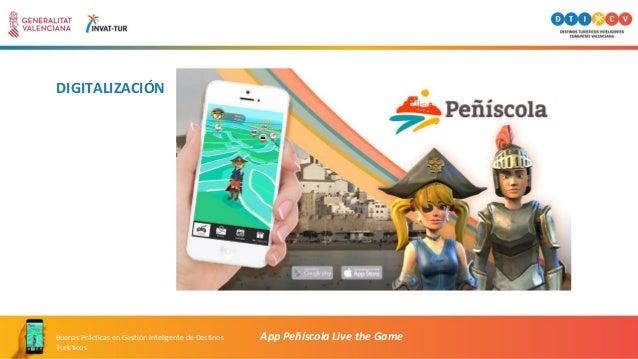 DIGITALIZACIÓN App Peñíscola Live the GameBuenas Prácticas en Gestión Inteligente de Destinos Turísticos