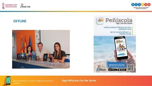 OFFLINE App Peñíscola Live the GameBuenas Prácticas en Gestión Inteligente de Destinos Turísticos
