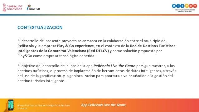 CONTEXTUALIZACIÓN El desarrollo del presente proyecto se enmarca en la colaboración entre el municipio de Peñíscola y la e...