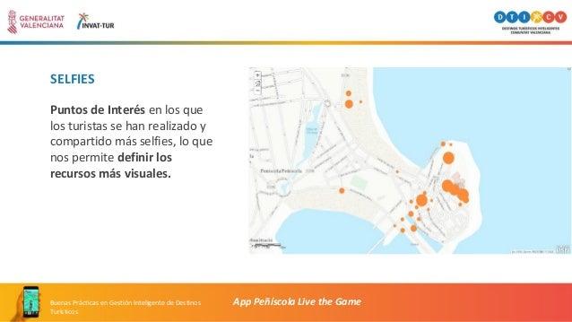 SELFIES App Peñíscola Live the GameBuenas Prácticas en Gestión Inteligente de Destinos Turísticos Puntos de Interés en los...