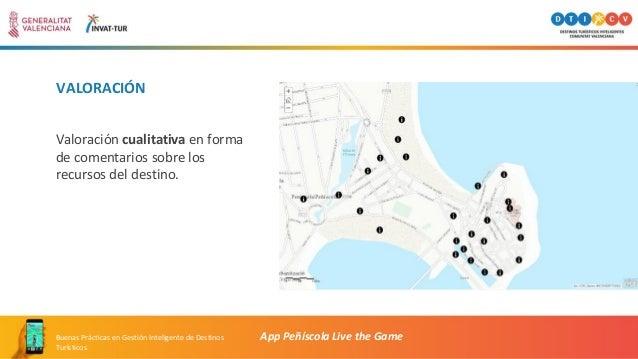 VALORACIÓN App Peñíscola Live the GameBuenas Prácticas en Gestión Inteligente de Destinos Turísticos Valoración cualitativ...