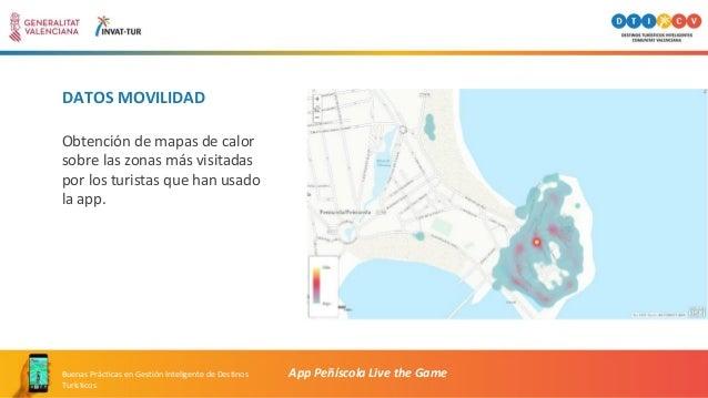 DATOS MOVILIDAD App Peñíscola Live the GameBuenas Prácticas en Gestión Inteligente de Destinos Turísticos Obtención de map...