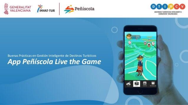 App Peñíscola Live the Game Buenas Prácticas en Gestión Inteligente de Destinos Turísticos