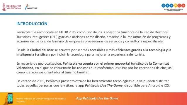 INTRODUCCIÓN Peñíscola fue reconocida en FITUR 2019 como uno de los 30 destinos turísticos de la Red de Destinos Turístico...