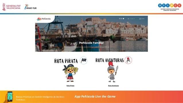 App Peñíscola Live the GameBuenas Prácticas en Gestión Inteligente de Destinos Turísticos