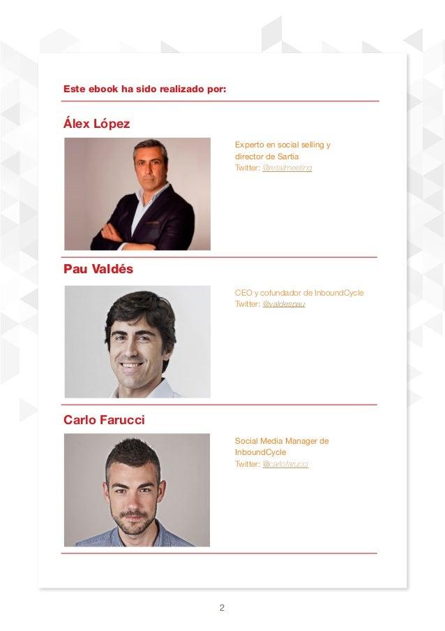 2 Este ebook ha sido realizado por: Álex López Pau Valdés Carlo Farucci Experto en social selling y director de Sartia Twi...