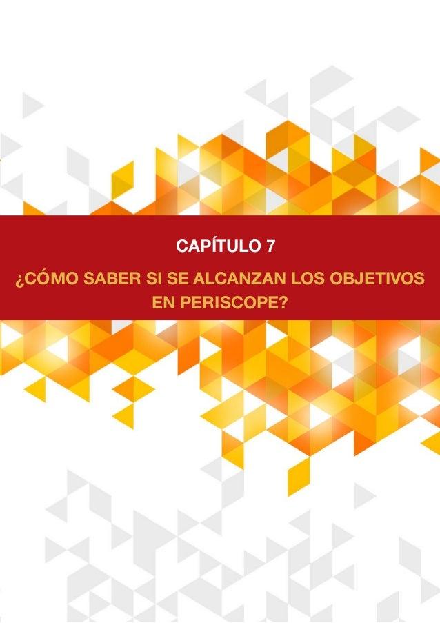 ¿CÓMO SABER SI SE ALCANZAN LOS OBJETIVOS EN PERISCOPE? CAPÍTULO 7