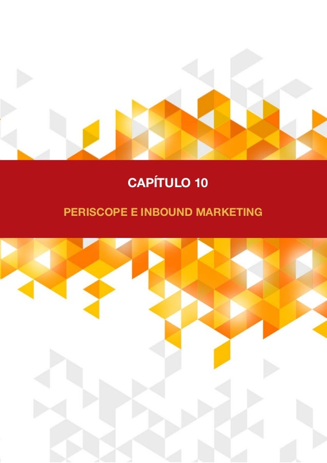 PERISCOPE E INBOUND MARKETING CAPÍTULO 10