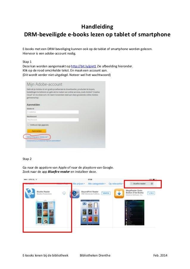 Handleiding DRM-beveiligde e-books lezen op tablet of smartphone E-books met een DRM beveiliging kunnen ook op de tablat o...