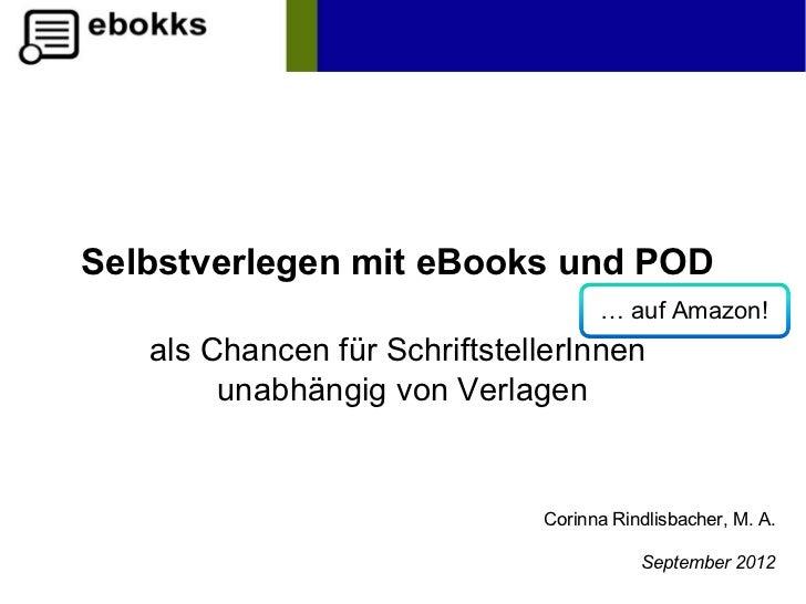 Selbstverlegen mit eBooks und POD                                    … auf Amazon!   als Chancen für SchriftstellerInnen  ...