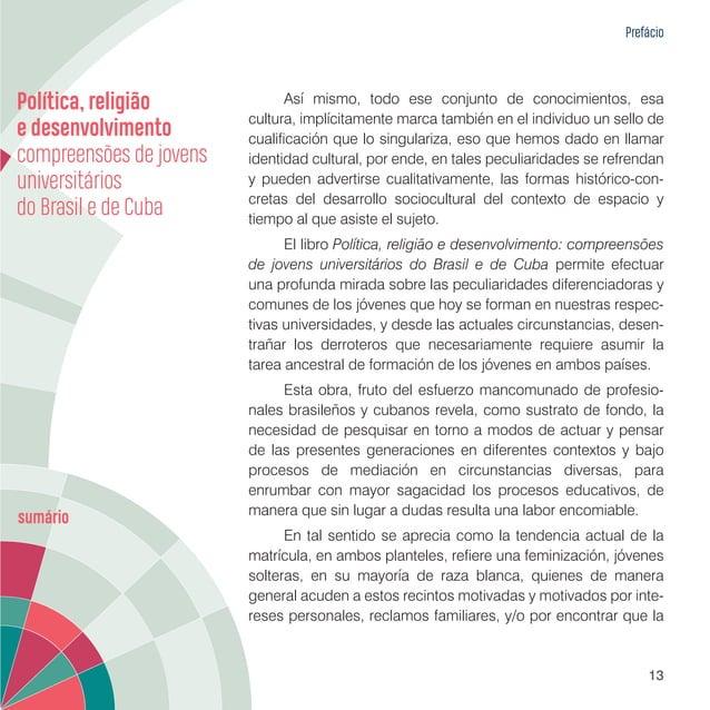 Prefácio 15 reflexiona en torno a la necesidad de dar solución a la falta de continuidad entre los estudios universitarios...