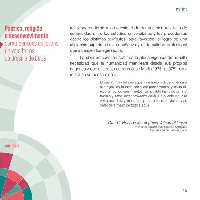 Apresentação 17 As discussões partem de resultados obtidos junto a estu- dantes da Unespar e da UHo, coletados em 2016 e 2...