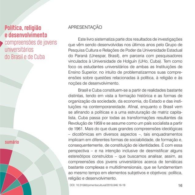 Apresentação 18 Tais diferenças, em grande parte, refletem as especificidades sociais, culturais e econômicas de ambos os ...