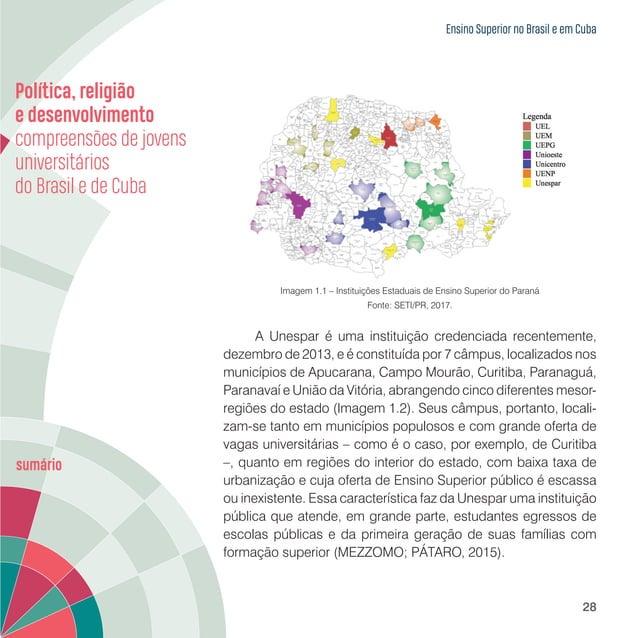 Ensino Superior no Brasil e em Cuba 30 mil estudantes de Graduação, distribuídos conforme tabela abaixo, e mais de 80 alun...