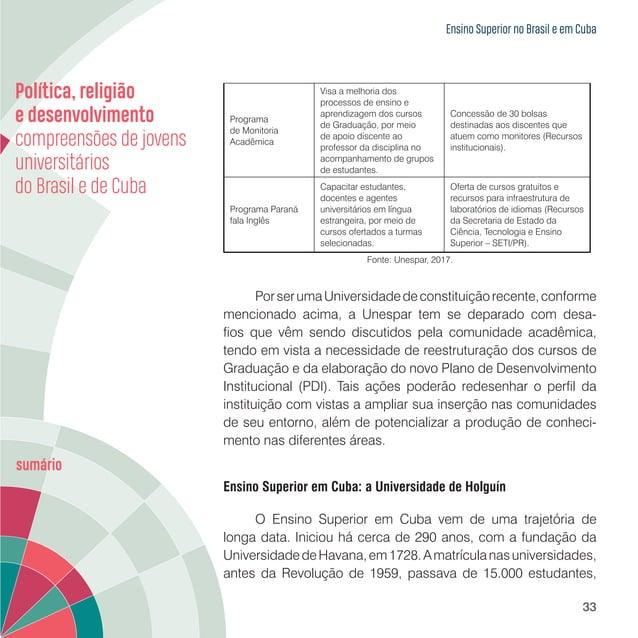Ensino Superior no Brasil e em Cuba 35 Os critérios para o ingresso nas universidades cubanas podem ser descritos a partir...