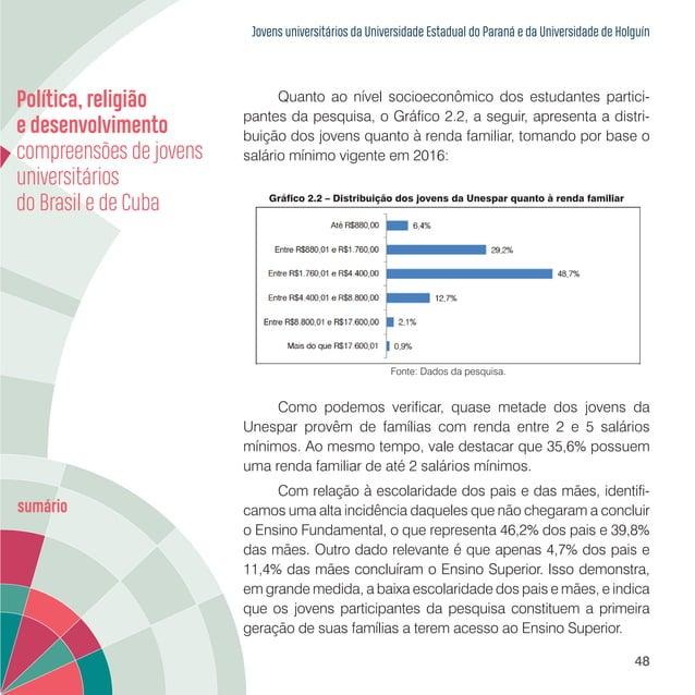 Jovens universitários da Universidade Estadual do Paraná e da Universidade de Holguín 50 Tabela 2.5 – Tempo de conclusão d...