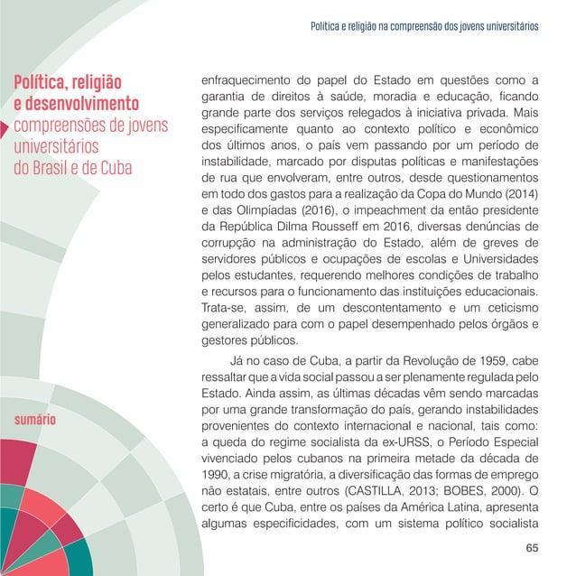Política e religião na compreensão dos jovens universitários 67 Cuba, ainda que não escape às influências mais gerais do c...