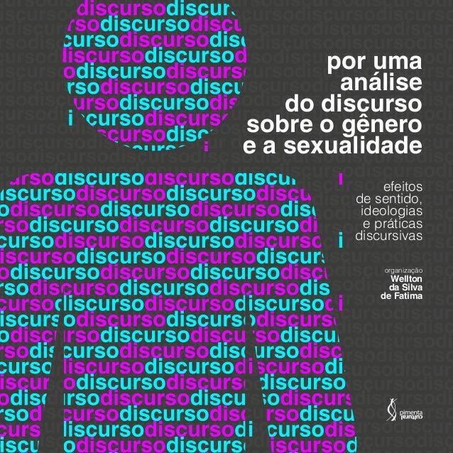 por uma análise do discurso sobre o gênero e a sexualidade Wellton da Silva de Fatima efeitos de sentido, ideologias e prá...